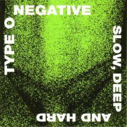 Type o negative - Slow deep and hard