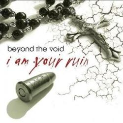 Beyond the Void - I am your ruin