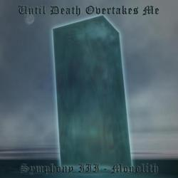 Until Death Overtakes Me - Monolith