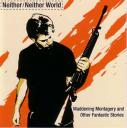 Neither Neither World - Maddening Montagery